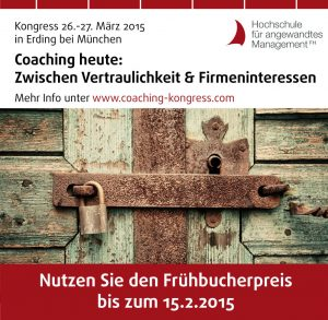 """Banner Coaching-Kongress """"Coaching heute: Zwischen Vertraulichkeit und Firmeninteressen"""", 26.-27.3.15 in Erding, Frühbucherpreis bis 15.2.15"""