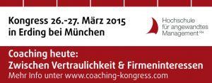 """Banner Coaching-Kongress """"Coaching heute: Zwischen Vertraulichkeit und Firmeninteressen"""", 26.-27.3.15 in Erding"""